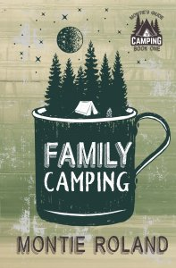 Family Camping (Montie's Guide to Camping Book 1)
