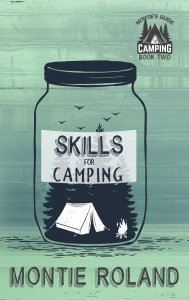 Skills for Camping (Montie's Guide to Camping Book 2)